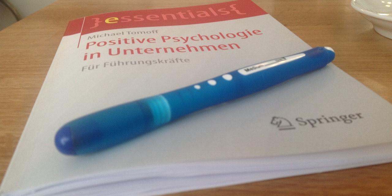 Positive psychologie im Unternehmen - Für Führungskräfte (von Michael Tonoff, Springer, 2015)