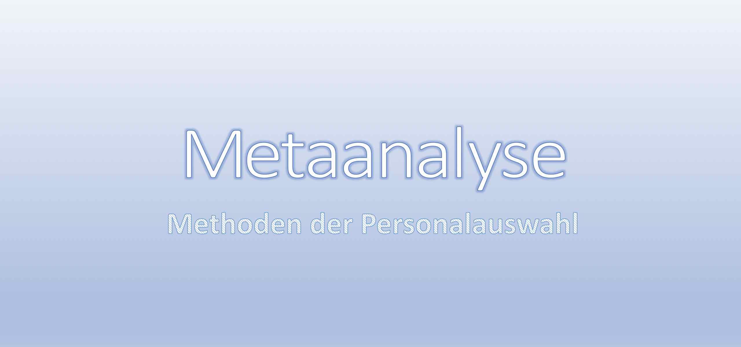 Metaanalyse Methoden der Personalauswahl